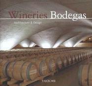 Wineries/bodegas I - architecture & design/arquitectura y diseño: Architecture and Design