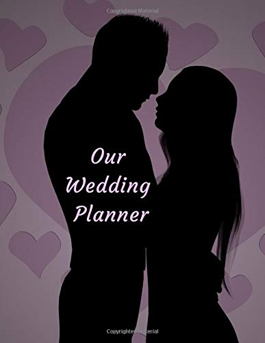 Our Wedding Planner: Perfect Organizer Book, Budget Savvy Expense Tracker, Essential To Do Lists, Timeline Pages, Black Silhouette Cover (Bridal Book, Band 9)