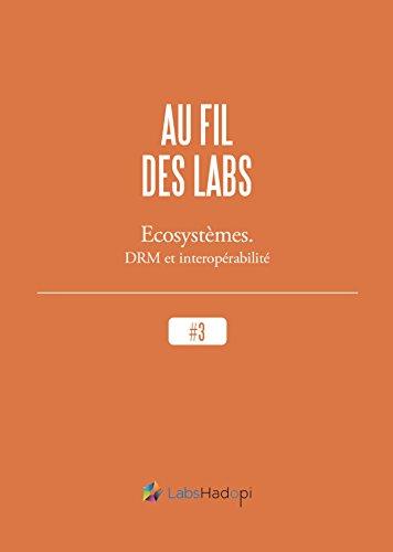 Écosystèmes. DRM et interopérabilité (Propulsé by) (French Edition)