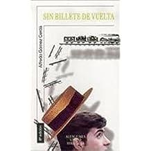 Sin billete de vuelta (Alfaguara 14 Años (zaharra)