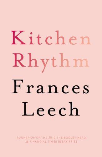 Kitchen Rhythm: A Year in a Parisian Pâtisserie (English Edition) por Frances Leech