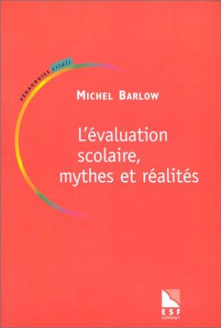 L'Evaluation scolaire, mythes et réalités