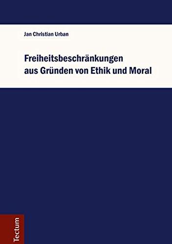 Freiheitsbeschränkungen aus Gründen von Ethik und Moral