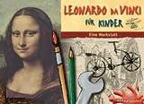 Leonardo da Vinci für Kinder - Barbara Schubert