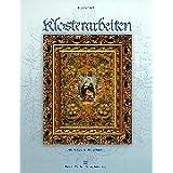 Klosterarbeiten: Alte Volkskunst neu entdeckt