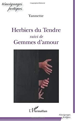 Herbiers du Tendre: suivi de Gemmes d'amour par Yannette