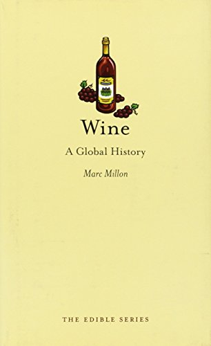 Wine: A Global History (Edible) por Marc Millon