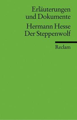 Erläuterungen und Dokumente zu Hermann Hesse: Der Steppenwolf