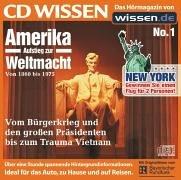 audio media verlag GmbH CD WISSEN - Amerika - Aufstieg zur Weltmacht (Teil 1) - 1860-1975, 1 CD