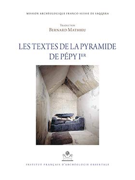Les Textes de la Pyramide de Pepy Ier (Mémoires publiés par les membres de l'Institut français d'archéologie orientale) por Bernard Mathieu