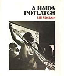 A Haida Potlatch by Ulli Steltzer (1984-09-01)