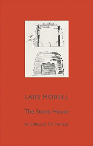 Per Kirkeby. The Stone House: An Edifice by Per Kirkeby. By Lars Morell: An Edifice by Per Kirkeby by Von Lars Morell por Per Kirkeby