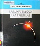 LA Luna, El Sol, Y Las Estrellas (Asi Es Mi Mundo)