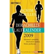 Der Achilles-Laufkalender 2009: Kilometer sammeln, Motivation tanken, Tricks probieren