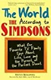 The World According to the Simpsons: What Our Favorite TV Family Says about Life, Love, and the Pursuit of the Perfect Donut: What Our Favourite TV Family Says About Life, Love, and the Perfect Donut