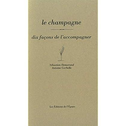 Le Champagne, dix façons de le préparer