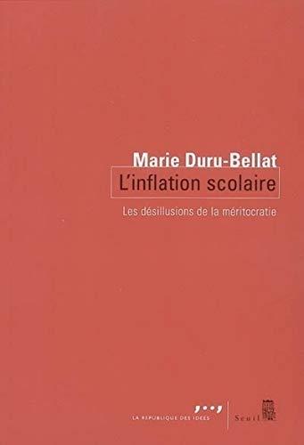L'Inflation scolaire. Les désillusions de la méritocratie
