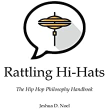Rattling Hi-Hats: The Hip Hop Philosophy Handbook