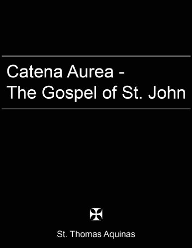 catena-aurea-gospel-of-st-john-easyread-version