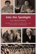 Into the Spotlight: Four Missouri Women (Missouri Heritage Readers) (Heritage Heather Womens)