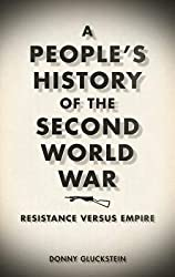 [(A People's History of the Second World War: Resistance Versus Empire)] [Author: Donny Gluckstein] published on (June, 2012)