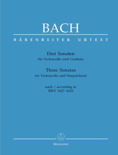 Drei Sonaten für Violoncello und Cembalo BWV 1027-1029