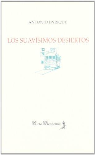 Los suavísimos desiertos (Mirto Academia) por Antonio Enrique