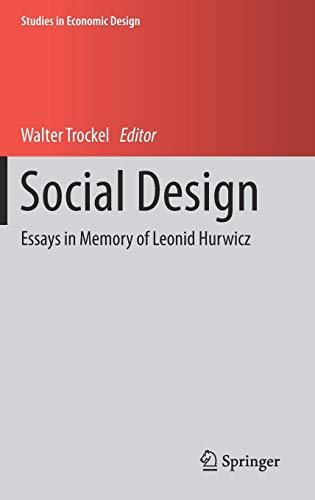 Social Design: Essays in Memory of Leonid Hurwicz (Studies in Economic Design) (Die Spieltheorie Bei Der Arbeit)