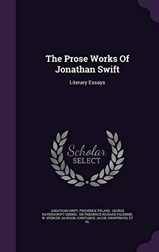 The Prose Works of Jonathan Swift: Literary Essays - Ravenscroft Classic Collection