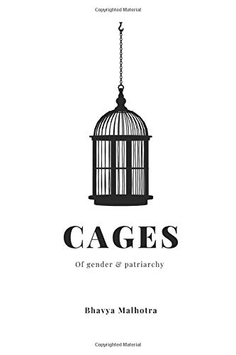 Cages: of Gender & Patriarchy