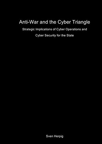 Security Shield Tool (Anti-War and the Cyber Triangle: Strategic Implications of Cyber Operations and Cyber Security for the State)