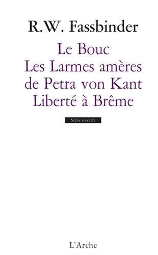 Le Bouc / Les Larmes amères de Petra von Kant / Liberté à Brême