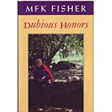 Dubious Honors by M. F. K. Fisher (1988-05-02)