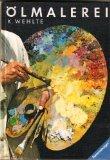 Ölmalerei. Einführung in Techniken und Bildaufbau