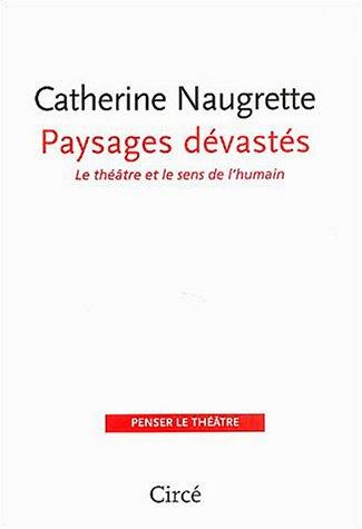 Paysages dévastés : Le théâtre et le sens de