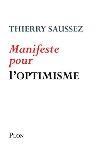 Manifeste pour l'optimisme par Thierry SAUSSEZ