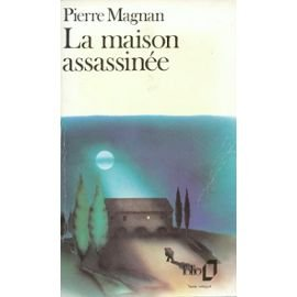 La Maison assassinée par Magnan