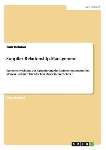 Supplier Relationship Management: Systementwicklung zur Optimierung des Lieferantenstammes bei kleinen und mittelständischen Handelsunternehmen