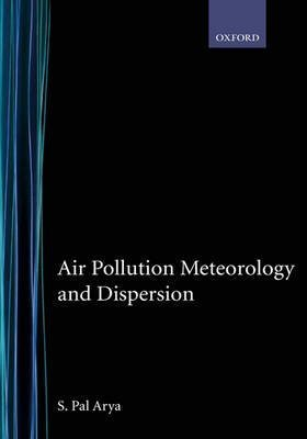 air-pollution-meteorology-and-dispersion-by-author-s-pal-arya-published-on-october-1998