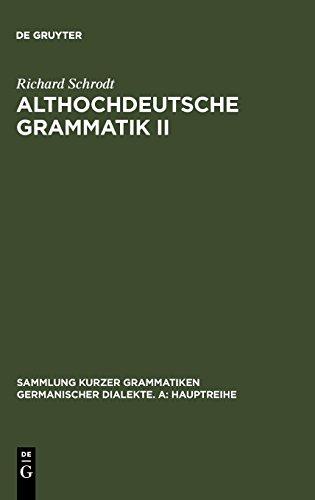 Althochdeutsche Grammatik II: Syntax (Sammlung kurzer Grammatiken germanischer Dialekte. A: Hauptreihe, Band 5)