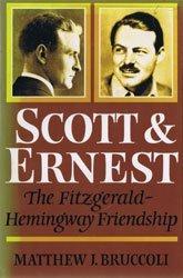 Scott and Ernest: The Fitzgerald/Hemingway Friendship by Professor Matthew J. Bruccoli (1980-11-01)