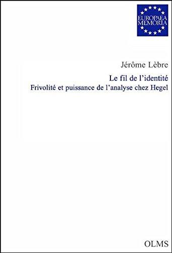 Le fil de l'identité : Frivolité et puissance de l'analyse chez Hegel