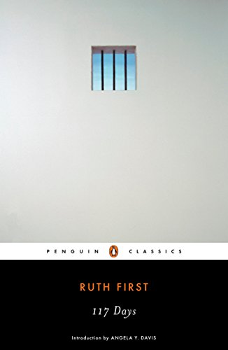 117 Days: An Account of Confinement and Interrogation Under the South African 90-Day Detention Law (Penguin Classics) -