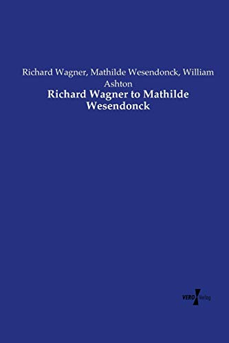 Richard Wagner to Mathilde Wesendonck