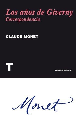 Los años de Giverny: Correspondencia (Noema) por Claude Monet