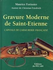Gravure moderne de Saint-Etienne: Capitale de l'armurerie française