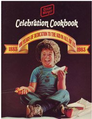 oscar-mayer-celebration-cookbook-100-years-of-dedication-the-kid-in-all-of-us-1883-1983