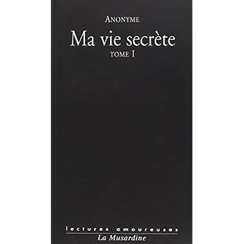 Ma vie secrète : Tome 1