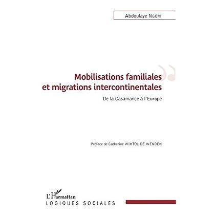 Mobilisations familiales et migrations intercontinentales: De la Casamance à l'Europe (Logiques sociales)