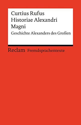Historiae Alexandri Magni: Geschichte Alexanders des Großen (Reclams Rote Reihe – Fremdsprachentexte)